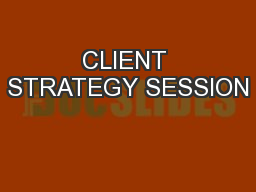 CLIENT STRATEGY SESSION