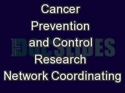 Cancer Prevention and Control Research Network Coordinating