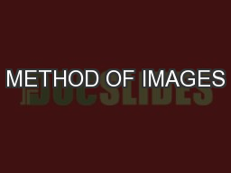 METHOD OF IMAGES PowerPoint PPT Presentation