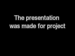 The presentation was made for project