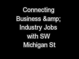 Connecting Business & Industry Jobs with SW Michigan St
