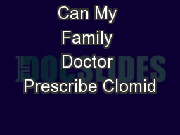Can my doctor prescribe clomid