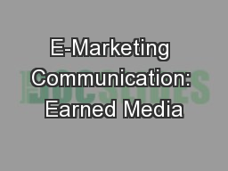 E-Marketing Communication: Earned Media
