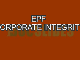 EPF CORPORATE INTEGRITY