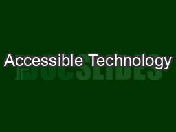 Accessible Technology PowerPoint PPT Presentation