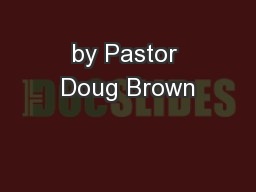 by Pastor Doug Brown