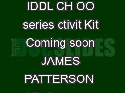JAMES PATTERSON  hilarious new tale from the author of the bestselling IDDL CH OO series ctivit Kit Coming soon JAMES PATTERSON  hilarious new tale from the author of the bestselling IDDL CH OO series