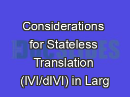 Considerations for Stateless Translation (IVI/dIVI) in Larg