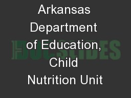 Arkansas Department of Education, Child Nutrition Unit