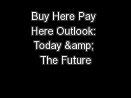 Buy Here Pay Here Outlook: Today & The Future