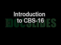 Introduction to CBS-16 PowerPoint PPT Presentation