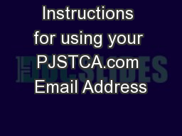 Instructions for using your PJSTCA.com Email Address