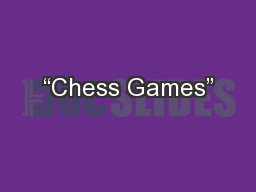 """Chess Games"" PowerPoint PPT Presentation"