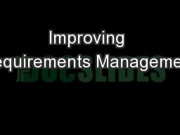 Improving Requirements Management PowerPoint PPT Presentation