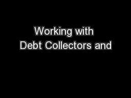 Working with Debt Collectors and PowerPoint PPT Presentation