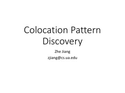 Colocation Pattern Discovery PowerPoint PPT Presentation