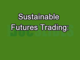 Sustainable Futures Trading: