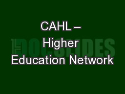CAHL – Higher Education Network PowerPoint PPT Presentation