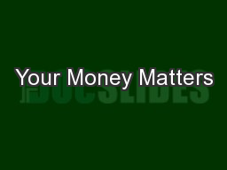 Your Money Matters PowerPoint PPT Presentation