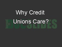 Why Credit Unions Care?