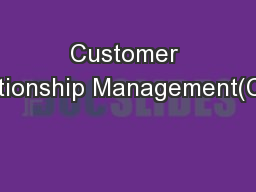 Customer Relationship Management(CRM)