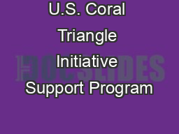 U.S. Coral Triangle Initiative Support Program PowerPoint PPT Presentation