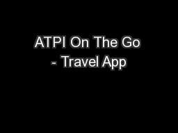 ATPI On The Go - Travel App PowerPoint PPT Presentation