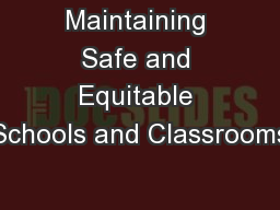 Maintaining Safe and Equitable Schools and Classrooms
