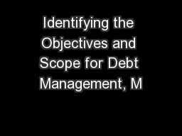 Identifying the Objectives and Scope for Debt Management, M