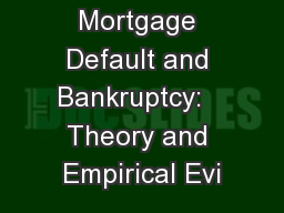 Mortgage Default and Bankruptcy:   Theory and Empirical Evi