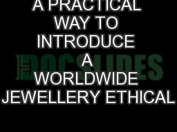 A PRACTICAL WAY TO INTRODUCE A WORLDWIDE JEWELLERY ETHICAL