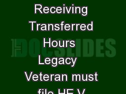 Page  HE D rev   Part A  Basic Eligibility  Child or Spouse Part B Child Receiving Transferred Hours  Legacy   Veteran must file HE V applicatio Each child or spouse wish ing to receive an exemption t PowerPoint PPT Presentation