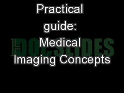 Practical guide: Medical Imaging Concepts