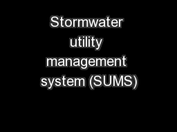 Stormwater utility management system (SUMS)