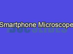 Smartphone Microscope PowerPoint PPT Presentation