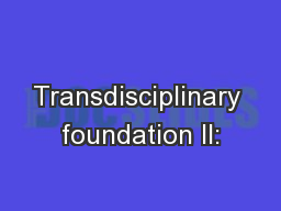 Transdisciplinary foundation II: