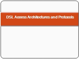 DSL Access Architectures and Protocols