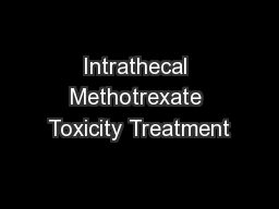 Intrathecal Methotrexate Toxicity Treatment