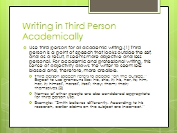 write essay in third person Is all formal writing done in third person (he/she/they/one) why does the  keep  crossing out second person (you/your) in student essays.