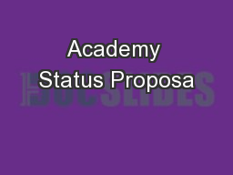 Academy Status Proposa PowerPoint PPT Presentation