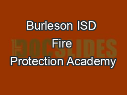 Burleson ISD Fire Protection Academy