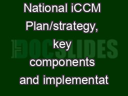 National iCCM Plan/strategy, key components and implementat