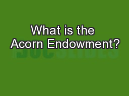 What is the Acorn Endowment?