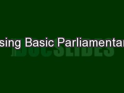Using Basic Parliamentary