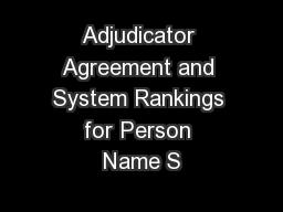 Adjudicator Agreement and System Rankings for Person Name S