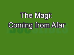 The Magi: Coming from Afar