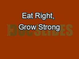 Eat Right, Grow Strong