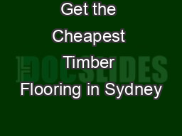 Get the Cheapest Timber Flooring in Sydney