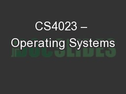 CS4023 – Operating Systems