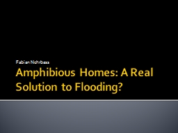 Amphibious Homes: A Real Solution to Flooding? PowerPoint PPT Presentation
